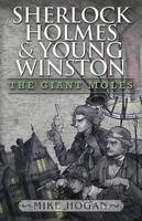 Sherlock Holmes and Young Winston: The Giant Moles (Paperback)