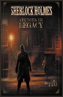 Sherlock Holmes: Studies in Legacy (Paperback)