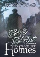 The Story and Scripts Behind No Place Like Holmes: Select Episode Scripts from the Hit Sherlock Holmes Web Drama Comedy (Paperback)