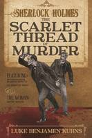 Sherlock Holmes and the Scarlet Thread of Murder: Two Sherlock Holmes Novellas from 1890 are Revealed for the First Time in This Single Volume. (Paperback)