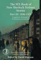The MX Book of New Sherlock Holmes Stories: 1896 to 1929: Part III (Hardback)