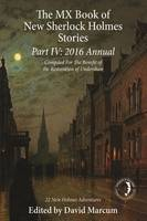 The MX Book of New Sherlock Holmes Stories Part IV: 2016 Annual (Hardback)