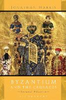 Byzantium and the Crusades (Hardback)