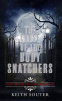 The Curse of the Body Snatchers - Adventures of Jack Moon 1 (Paperback)