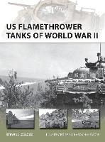 US Flamethrower Tanks of World War II - New Vanguard 203 (Paperback)