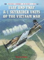 USAF and VNAF A-1 Skyraider Units of the Vietnam War - Combat Aircraft 97 (Paperback)