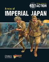 Bolt Action: Armies of Imperial Japan - Bolt Action (Paperback)
