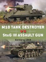 M10 Tank Destroyer vs StuG III Assault Gun: Germany 1944 - Duel 53 (Paperback)