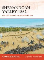 Shenandoah Valley 1862: Stonewall Jackson outmaneuvers the Union - Campaign 258 (Paperback)