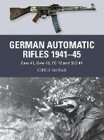 German Automatic Rifles 1941-45: Gew 41, Gew 43, FG 42 and StG 44 - Weapon 24 (Paperback)