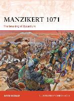 Manzikert 1071: The breaking of Byzantium - Campaign (Paperback)