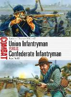 Union Infantryman vs Confederate Infantryman: Eastern Theater 1861-65 - Combat (Paperback)