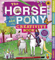 The Horse and Pony Creativity Book (Spiral bound)