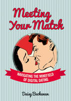 Meeting Your Match: Navigating the Minefield of Online Dating (Paperback)