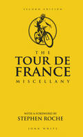 The Tour de France Miscellany (Hardback)