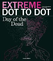 Extreme Dot-to-Dot: Day of the Dead (Paperback)