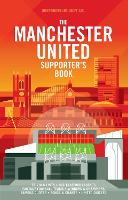 The Manchester United Supporter's Book (Hardback)