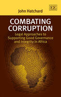 Combating Corruption: Legal Approaches to Supporting Good Governance and Integrity in Africa (Hardback)