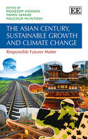 The Asian Century, Sustainable Growth and Climate Change: Responsible Futures Matter (Hardback)