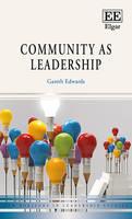 Community as Leadership - New Horizons in Leadership Studies series (Hardback)