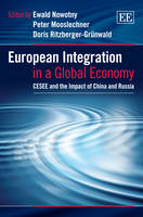European Integration in a Global Economy: CESEE and the Impact of China and Russia (Hardback)
