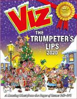 Viz Annual 2020: The Trumpeter's Lips: A Rousing Blast from the pages of Issues 262~271 (Hardback)