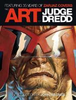 The Art of Judge Dredd: Featuring 35 Years of Zarjaz Covers (Hardback)