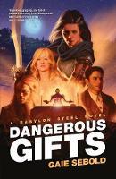 Dangerous Gifts - Babylon Steel (Paperback)