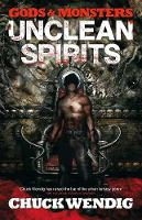 Gods and Monsters: 1: Unclean Spirits (Paperback)