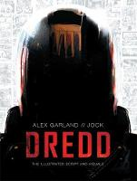 Dredd: The Illustrated Movie Script and Visuals (Paperback)
