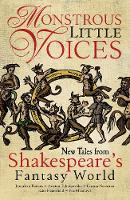 Monstrous Little Voices: Five New Stories from Shakespeare's Fantastic World (Paperback)