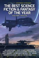 The Best Science Fiction and Fantasy of the Year, Volume Twelve - The Best Science Fiction and Fantasy of the Year 12 (Paperback)