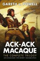 The Complete Ack-Ack Macaque Trilogy (Paperback)