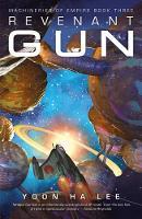 Revenant Gun - The Machineries of Empire 3 (Paperback)