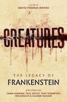 Creatures: The Legacy of Frankenstein: The Legacy of Frankenstein (Paperback)