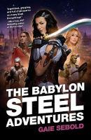 The Babylon Steel Adventures - Babylon Steel