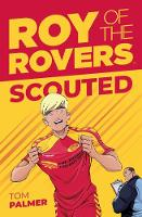Roy of the Rovers: Scouted - Roy of the Rovers (Illustrated Fiction) 1 (Paperback)