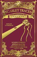 Scarlet Traces: An Anthology Based on The War of the Worlds: A War of the Worlds Anthology (Hardback)