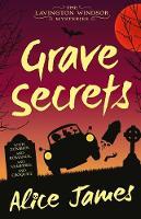 Grave Secrets - The Lavington Windsor Mysteries 1 (Paperback)