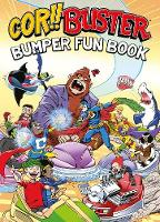 Cor Buster Bumper Fun Book: An omnibus collection of hilarious stories filled with laughs for kids of all ages! (Paperback)