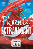 Phoenix Extravagant: Special Goldsboro Edition (Hardback)