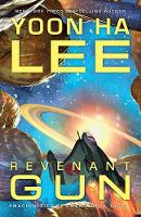 Revenant Gun: Anderida Books Exclusive Edition - The Machineries of Empire (Hardback)