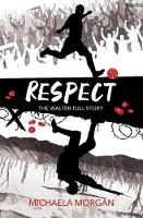 Respect: The Walter Tull Story (Paperback)