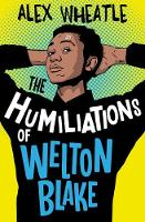 The Humiliations of Welton Blake (Paperback)