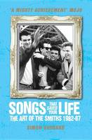 Songs That Saved Your Life: The Art of the Smiths 1982-87 (Paperback)