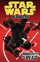 Star Wars: Blood Ties: Boba Fett is Dead v. 2 (Paperback)