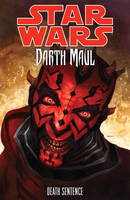 Star Wars - Darth Maul: Death Sentence (Paperback)