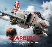 Warbirds: The Aviation Art of Adam Tooby