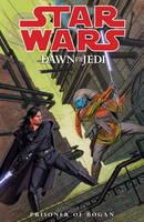 Star Wars: Prisoner of Bogan v. 2: Dawn of the Jedi (Paperback)