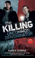 The Killing: Uncommon Denominator - Book 1 (Paperback)